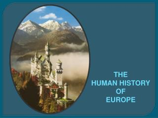 THE HUMAN HISTORY OF EUROPE