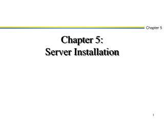 Chapter 5: Server Installation