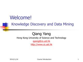 Welcome! Knowledge Discovery and Data Mining