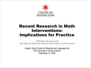 Recent Research in Math Interventions:   Implications for Practice  A Webinar Sponsored by  The Special Education Strand