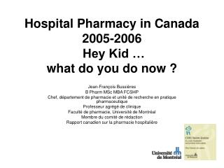 Hospital Pharmacy in Canada 2005-2006  Hey Kid …  what do you do now ?