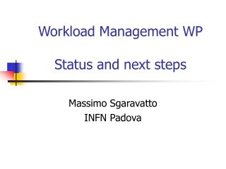 Workload Management WP Status and next steps
