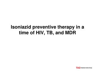 Isoniazid preventive therapy in a time of HIV, TB, and MDR