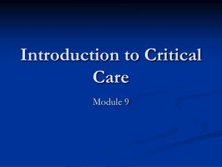 Introduction to Critical Care
