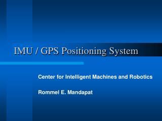 IMU / GPS Positioning System