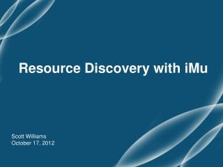 Resource Discovery with  iMu