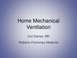 Home Mechanical Ventilation