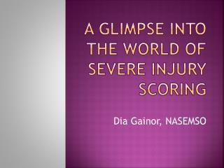 A Glimpse into the World of Severe injury scoring