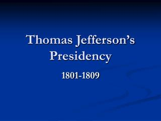 Thomas Jefferson's  Presidency