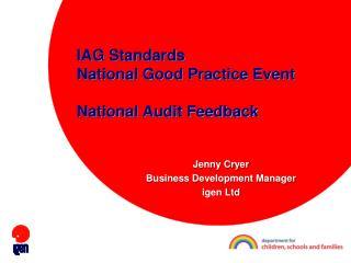 IAG Standards National Good Practice Event National Audit Feedback