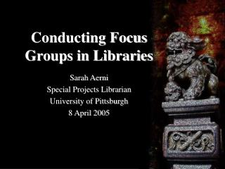 Conducting Focus Groups in Libraries