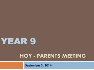 Year 9 Hoy  -  parents meeting