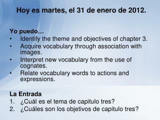 Hoy es martes, el 31 de enero de 2012.