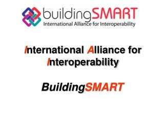 I nternational  A lliance for  I nteroperability