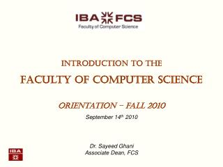 Introduction to the Faculty of computer science Orientation – fall 2010 September 14 th  2010