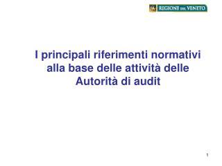 I principali riferimenti normativi  alla base delle attivit  delle Autorit  di audit