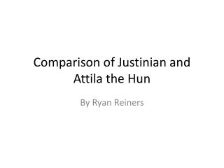 Comparison of Justinian and Attila the Hun