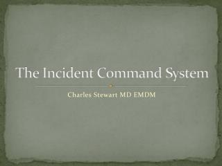 The Incident Command System
