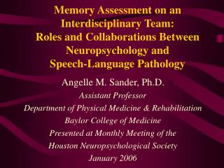 Angelle M. Sander, Ph.D. Assistant Professor Department of Physical Medicine & Rehabilitation