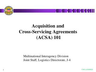 Acquisition and  Cross-Servicing Agreements  (ACSA) 101