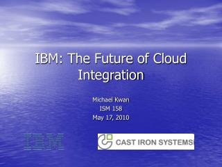IBM: The Future of Cloud Integration