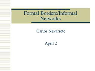Formal Borders/Informal Networks