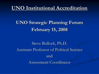 UNO Institutional Accreditation UNO Strategic Planning Forum February 15, 2008