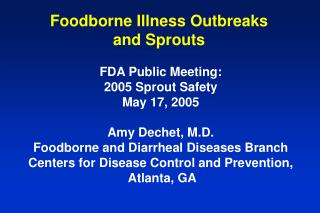 Foodborne Illness Outbreaks  and Sprouts
