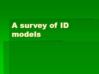 A survey of ID models