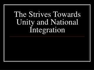 The Strives Towards Unity and National Integration