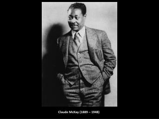 Claude McKay (1889 – 1948)