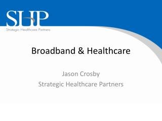 Broadband & Healthcare