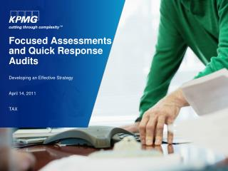 Focused Assessments and Quick Response Audits