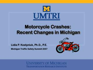 Motorcycle Crashes:  Recent Changes in Michigan