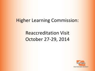 Higher Learning Commission: Reaccreditation Visit October 27-29, 2014