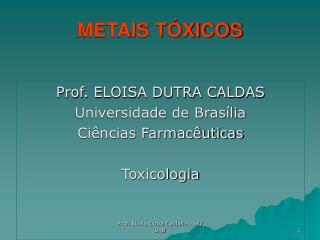 METAIS T XICOS