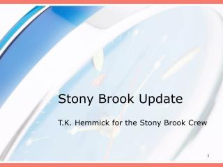 Stony Brook Update