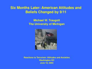 Six Months Later: American Attitudes and Beliefs Changed by 9/11