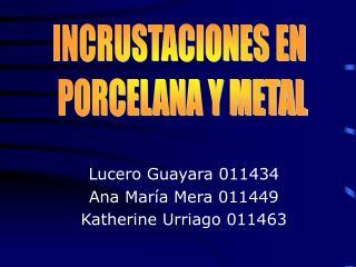 Lucero Guayara 011434 Ana Mar a Mera 011449 Katherine Urriago 011463