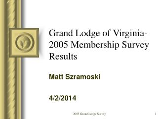 Grand Lodge of Virginia-2005 Membership Survey Results