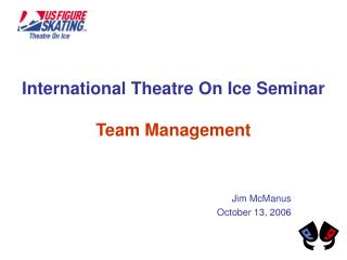 International Theatre On Ice Seminar Team Management