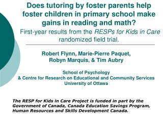 Robert Flynn, Marie-Pierre Paquet, Robyn Marquis,  Tim Aubry  School of Psychology   Centre for Research on Educational
