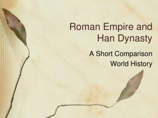 Roman Empire and  Han Dynasty