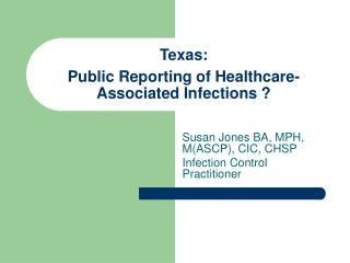 Texas:  Public Reporting of Healthcare-Associated Infections ?