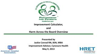 Improvement Calculator,  and Harm Across the Board Overview Presented by