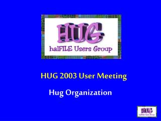 HUG 2003 User Meeting
