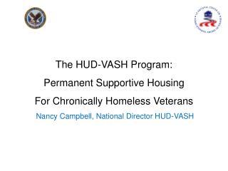 The HUD-VASH Program: Permanent Supportive Housing  For Chronically Homeless Veterans