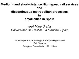 Workshop on Approaching a European High Speed Rail Network  European Commission - 2011 Kiev