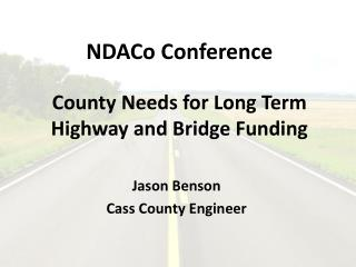 NDACo  Conference County Needs for Long Term Highway and Bridge Funding