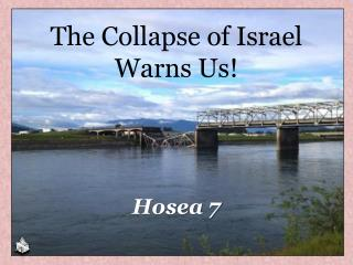 The Collapse of Israel   Warns Us!